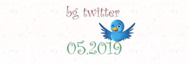 бг туитър май 2019